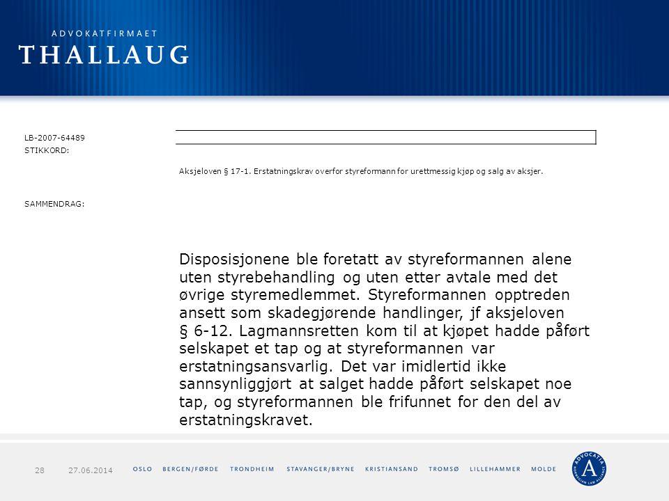 LB-2007-64489 STIKKORD: Aksjeloven § 17-1. Erstatningskrav overfor styreformann for urettmessig kjøp og salg av aksjer. SAMMENDRAG: Disposisjonene ble