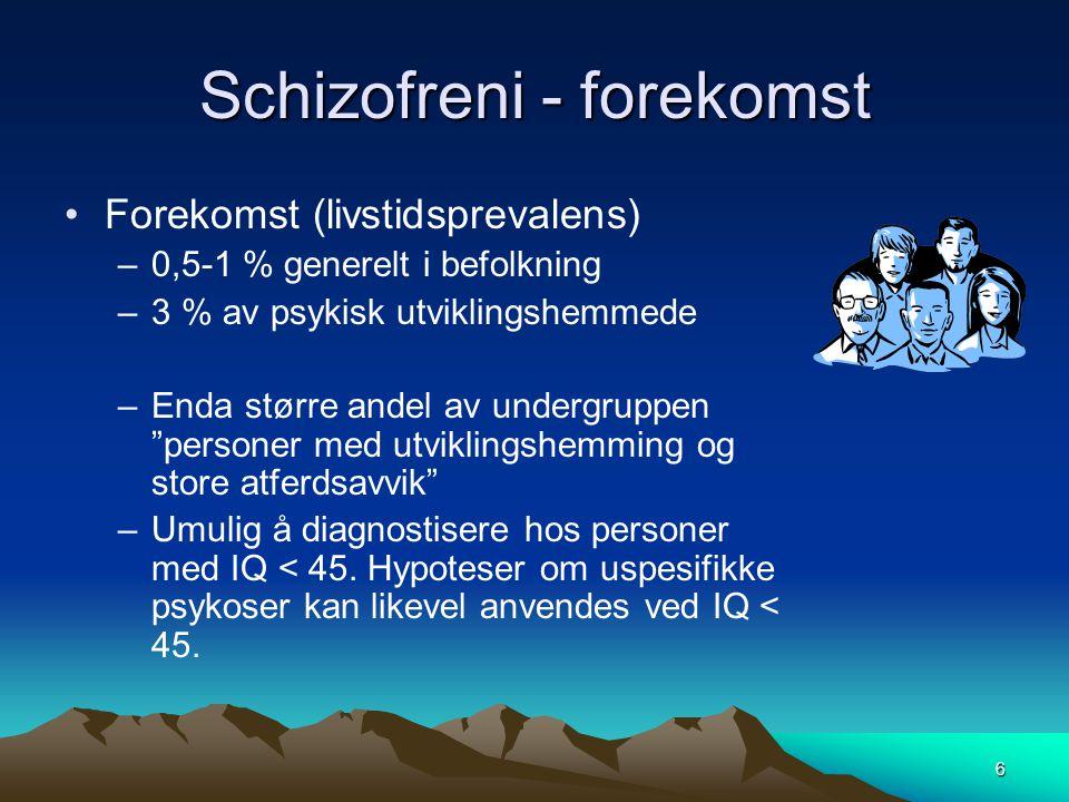 6 Schizofreni - forekomst •Forekomst (livstidsprevalens) –0,5-1 % generelt i befolkning –3 % av psykisk utviklingshemmede –Enda større andel av underg