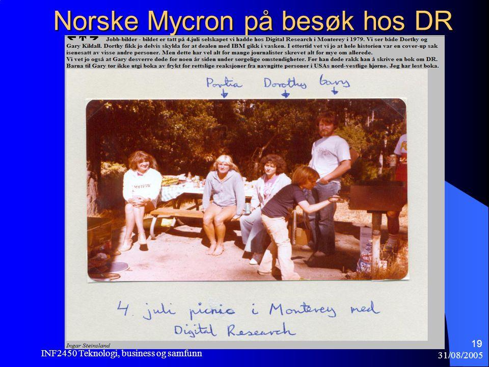 31/08/2005 INF2450 Teknologi, business og samfunn 19 Norske Mycron på besøk hos DR