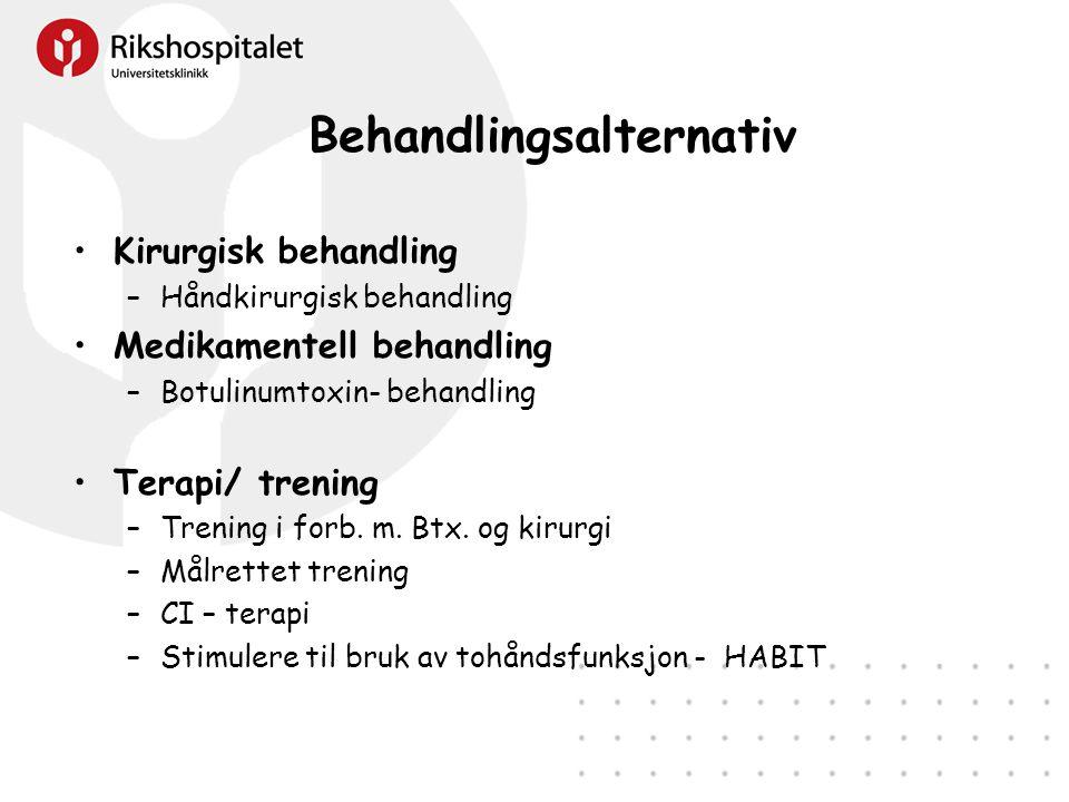Behandlingsalternativ •Kirurgisk behandling –Håndkirurgisk behandling •Medikamentell behandling –Botulinumtoxin- behandling •Terapi/ trening –Trening