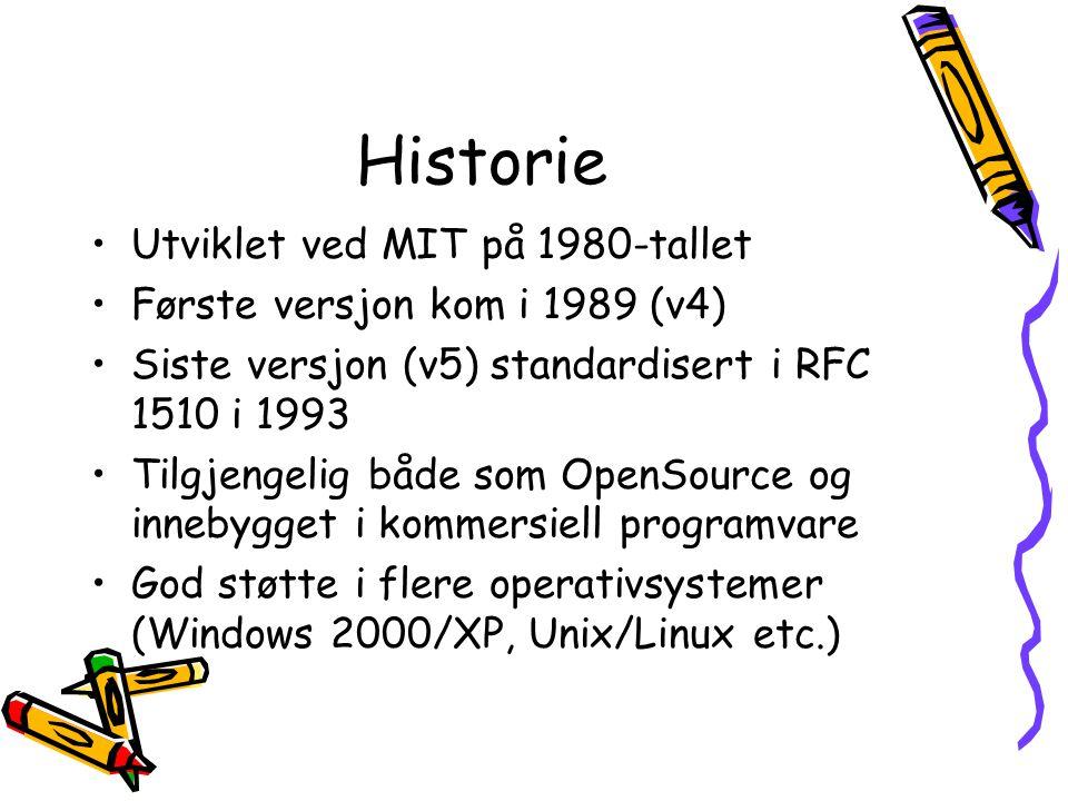 Historie •Utviklet ved MIT på 1980-tallet •Første versjon kom i 1989 (v4) •Siste versjon (v5) standardisert i RFC 1510 i 1993 •Tilgjengelig både som O