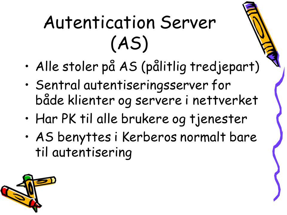 Autentication Server (AS) •Alle stoler på AS (pålitlig tredjepart) •Sentral autentiseringsserver for både klienter og servere i nettverket •Har PK til