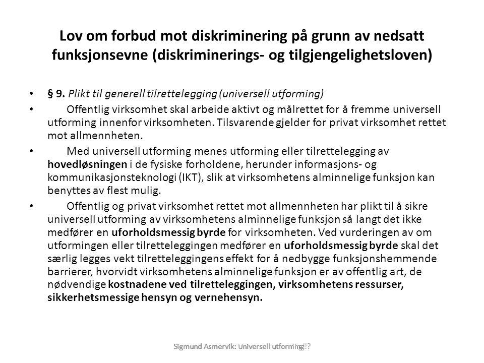 Lov om forbud mot diskriminering på grunn av nedsatt funksjonsevne (diskriminerings- og tilgjengelighetsloven) • § 9. Plikt til generell tilretteleggi
