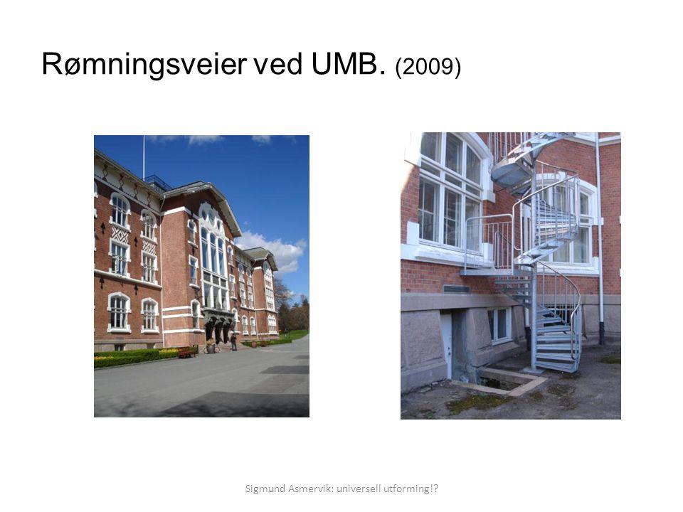 Rømningsveier ved UMB. (2009) Sigmund Asmervik: universell utforming!?