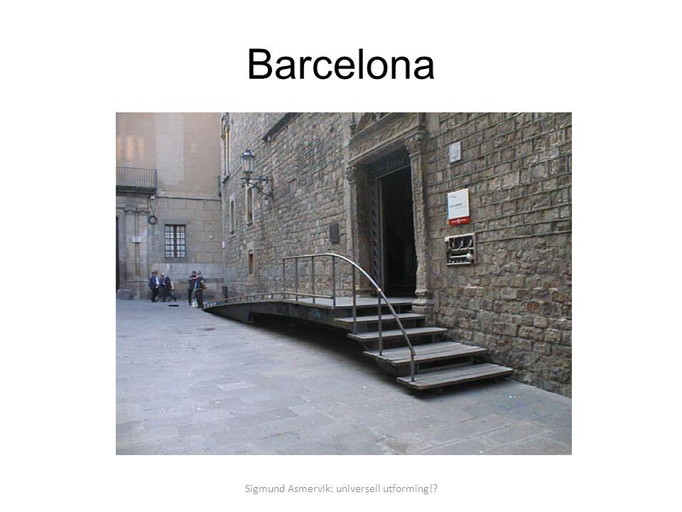 Barcelona Sigmund Asmervik: universell utforming!?