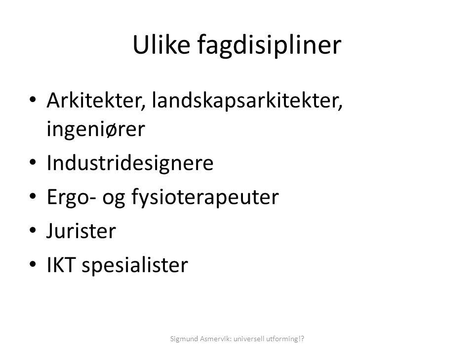 Sigmund Asmervik: Universell utforning.Ny handlingsplan for uu.