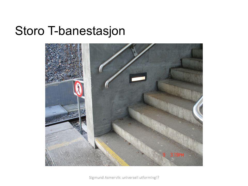 Storo T-banestasjon Sigmund Asmervik: universell utforming!?