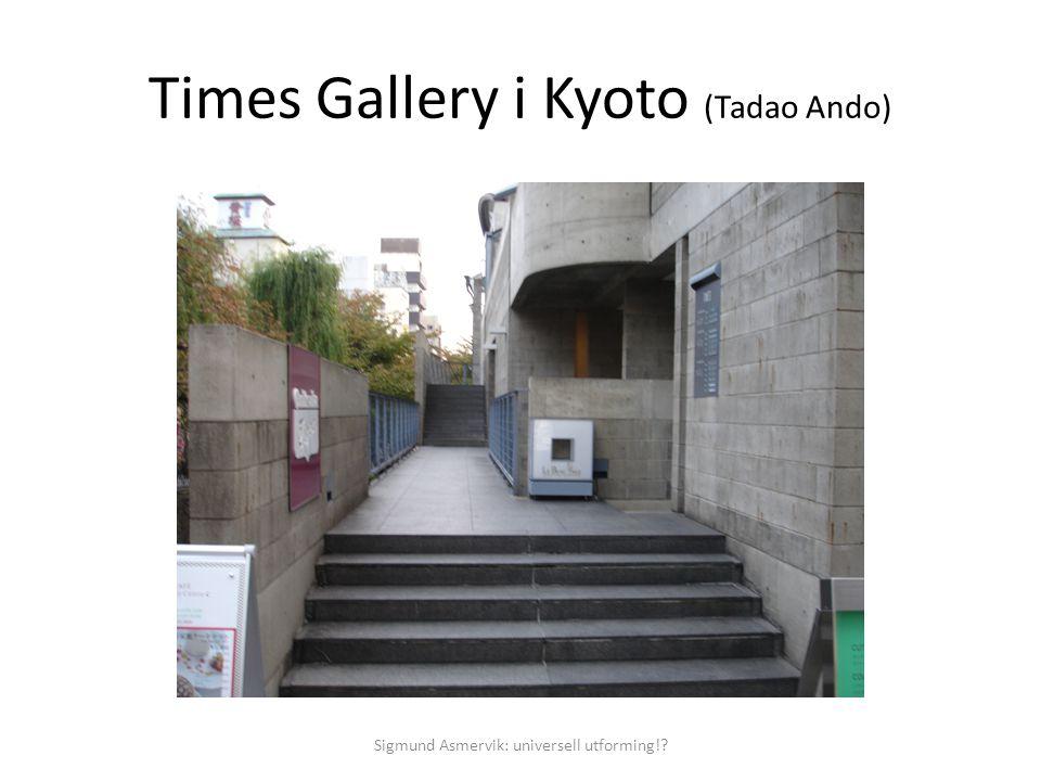 Times Gallery i Kyoto (Tadao Ando) Sigmund Asmervik: universell utforming!?
