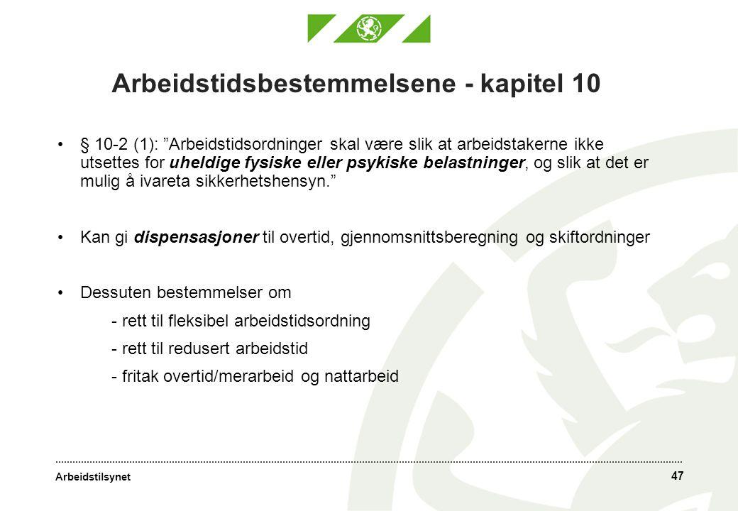 """Arbeidstilsynet 47 Arbeidstidsbestemmelsene - kapitel 10 • § 10-2 (1): """"Arbeidstidsordninger skal være slik at arbeidstakerne ikke utsettes for uheldi"""