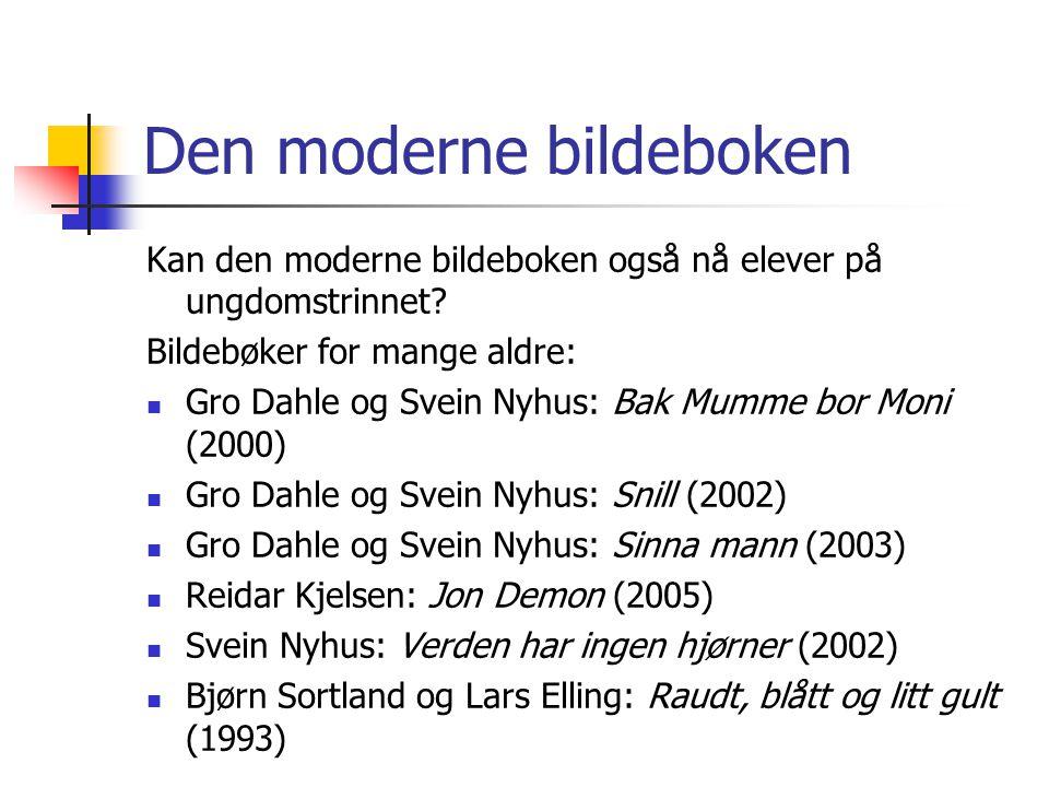Den moderne bildeboken Kan den moderne bildeboken også nå elever på ungdomstrinnet.