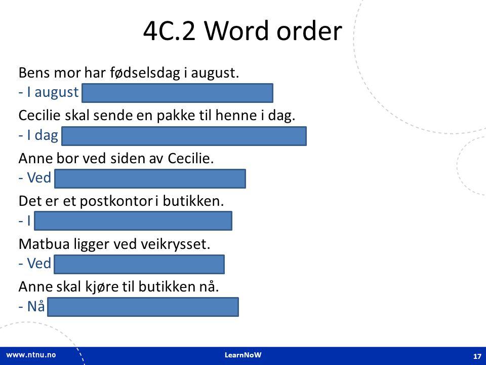 LearnNoW 4C.2 Word order Bens mor har fødselsdag i august.