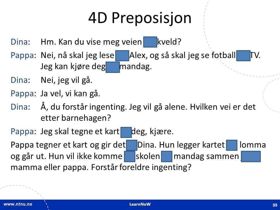 LearnNoW 4D Preposisjon Dina: Hm.Kan du vise meg veien i kveld.