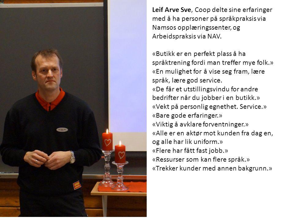 Leif Arve Sve, Coop delte sine erfaringer med å ha personer på språkpraksis via Namsos opplæringssenter, og Arbeidspraksis via NAV. «Butikk er en perf