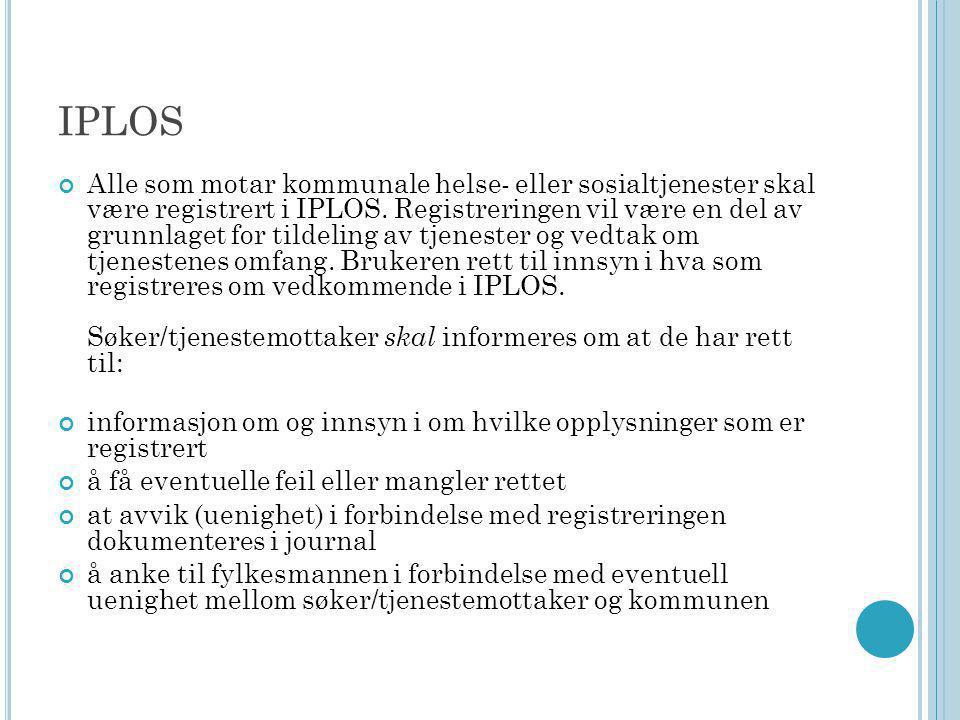 IPLOS Alle som motar kommunale helse- eller sosialtjenester skal være registrert i IPLOS.