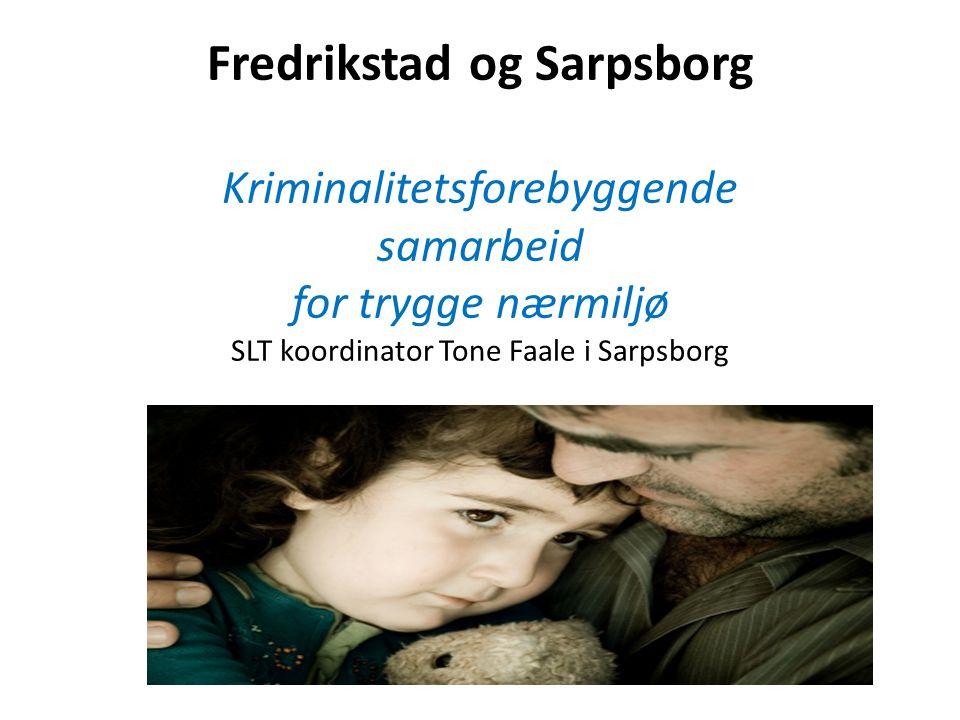 Forankring • Fredrikstad og Sarpsborg er SLT lokalsamfunn • Politisk vedtak etter KS oppfordring 2011.