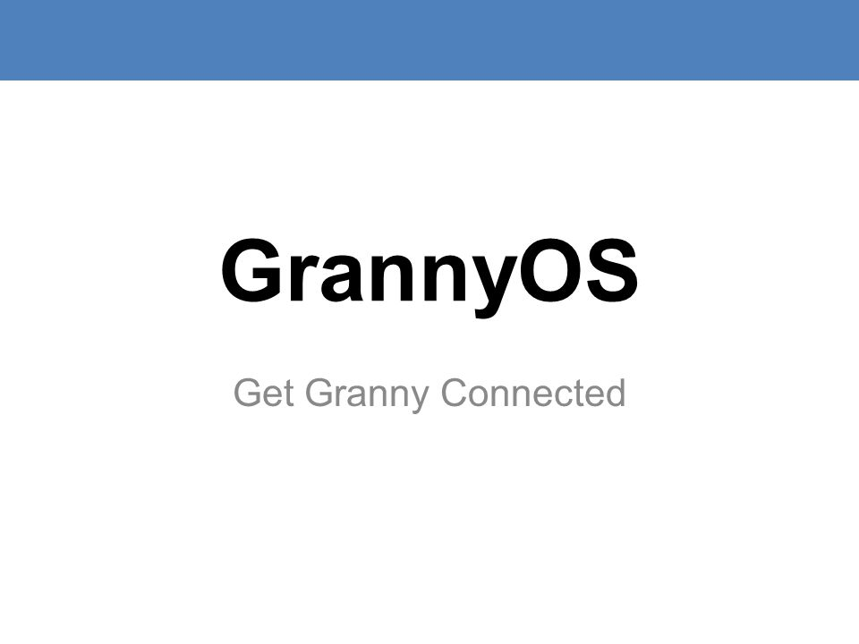GrannyOS Get Granny Connected