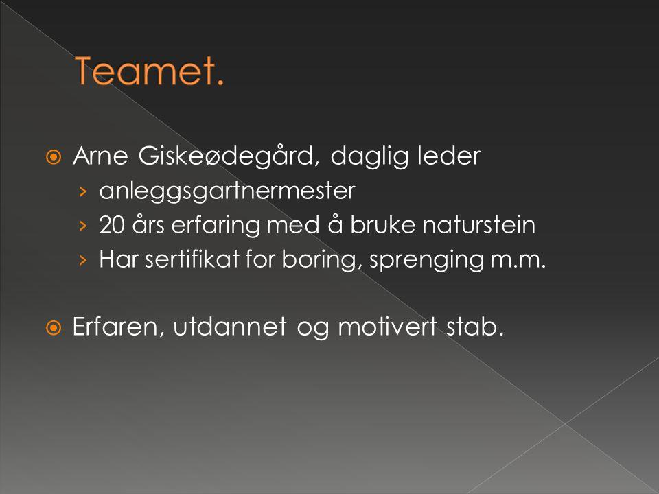  Arne Giskeødegård, daglig leder › anleggsgartnermester › 20 års erfaring med å bruke naturstein › Har sertifikat for boring, sprenging m.m.  Erfare
