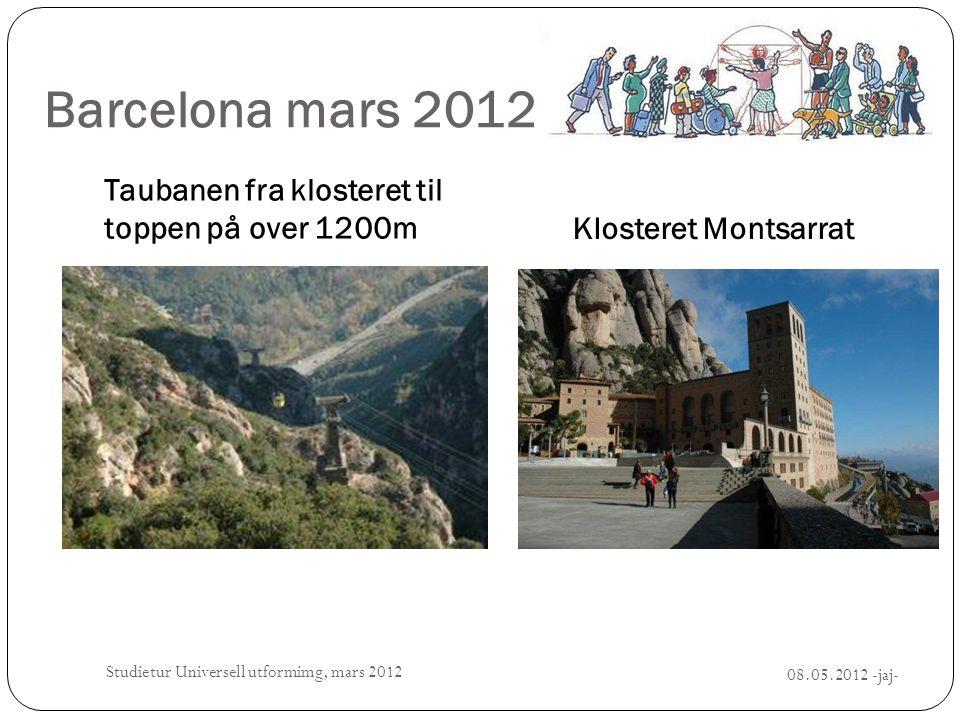 Barcelona mars 2012 Taubanen fra klosteret til toppen på over 1200mKlosteret Montsarrat 08.05.2012 -jaj- Studietur Universell utformimg, mars 2012