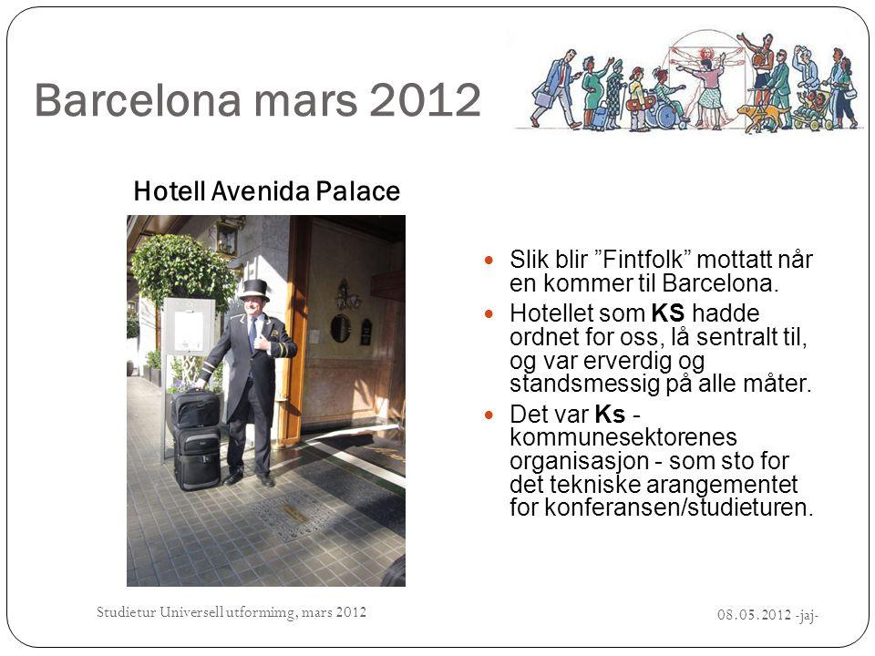 """Barcelona mars 2012 Hotell Avenida Palace  Slik blir """"Fintfolk"""" mottatt når en kommer til Barcelona.  Hotellet som KS hadde ordnet for oss, lå sentr"""