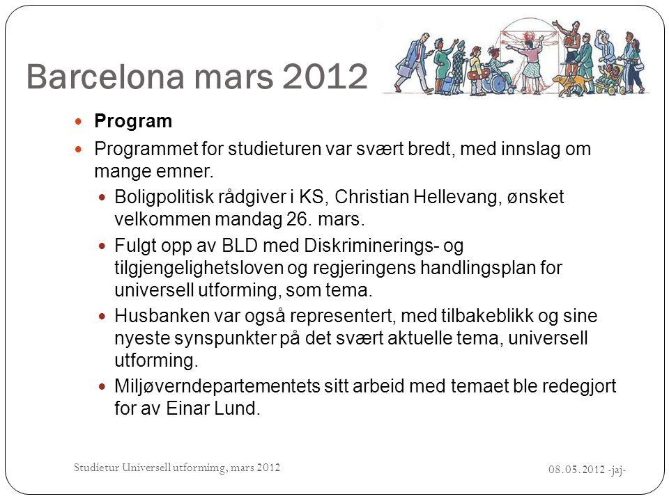 Barcelona mars 2012  Program  Programmet for studieturen var svært bredt, med innslag om mange emner.  Boligpolitisk rådgiver i KS, Christian Helle
