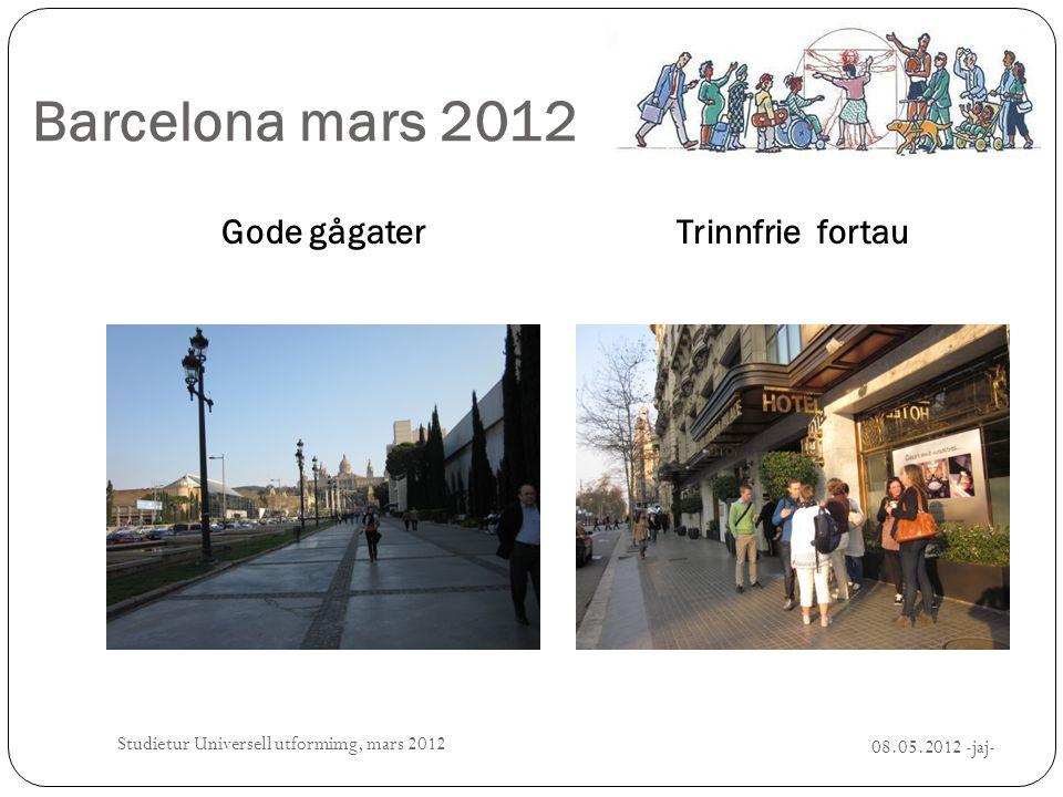 Barcelona mars 2012 Gode gågaterTrinnfrie fortau 08.05.2012 -jaj- Studietur Universell utformimg, mars 2012