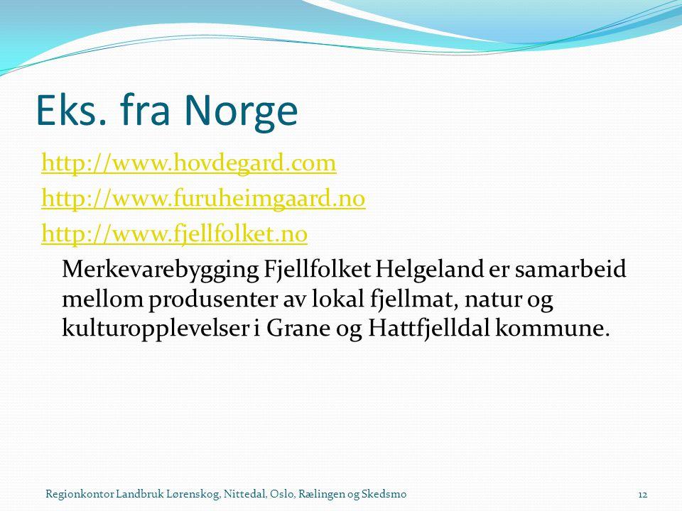 Eks. fra Norge http://www.hovdegard.com http://www.furuheimgaard.no http://www.fjellfolket.no Merkevarebygging Fjellfolket Helgeland er samarbeid mell