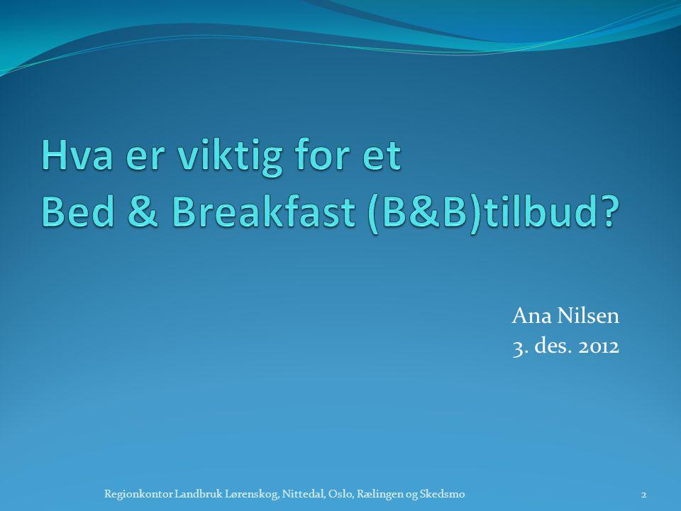 Ana Nilsen 3. des. 2012 2Regionkontor Landbruk Lørenskog, Nittedal, Oslo, Rælingen og Skedsmo