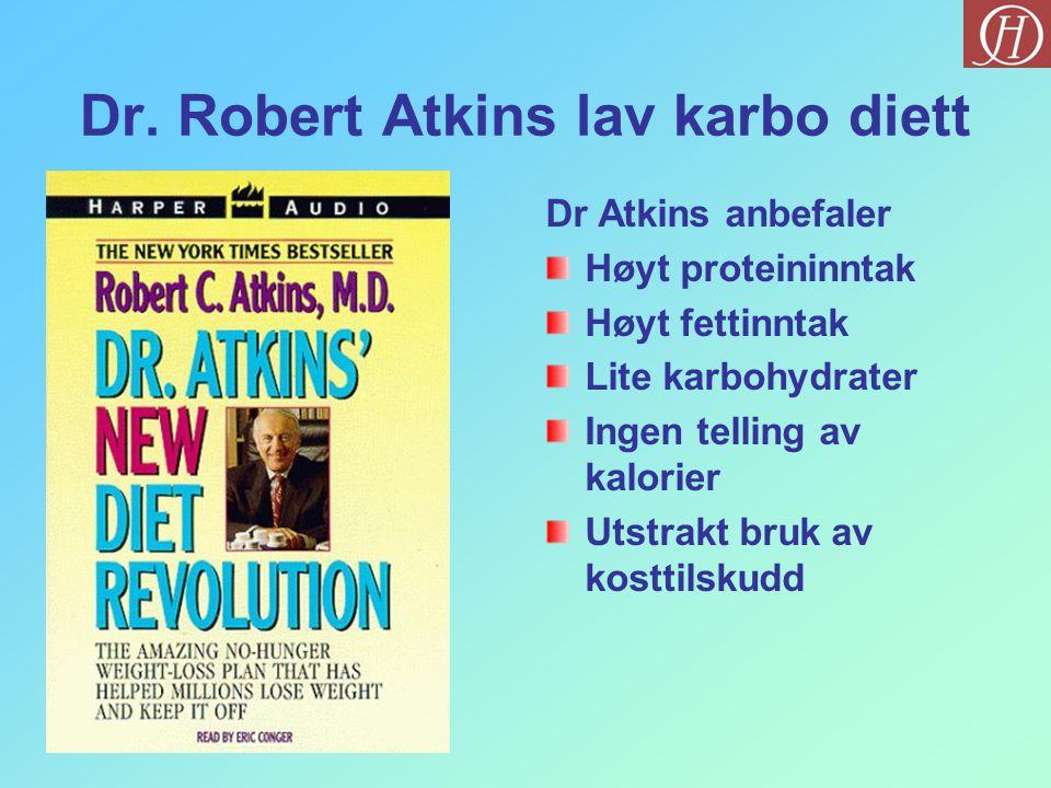 Dr. Robert Atkins lav karbo diett Dr Atkins anbefaler Høyt proteininntak Høyt fettinntak Lite karbohydrater Ingen telling av kalorier Utstrakt bruk av