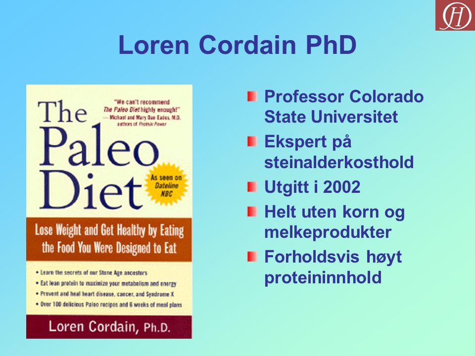 Loren Cordain PhD Professor Colorado State Universitet Ekspert på steinalderkosthold Utgitt i 2002 Helt uten korn og melkeprodukter Forholdsvis høyt p