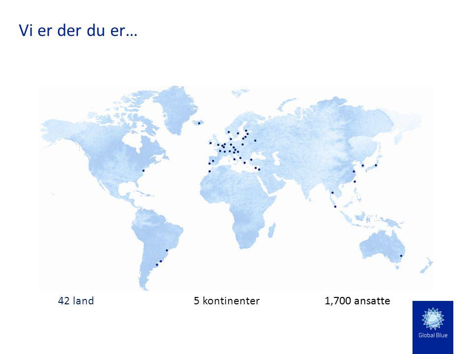 Vi er der du er… 42 land5 kontinenter