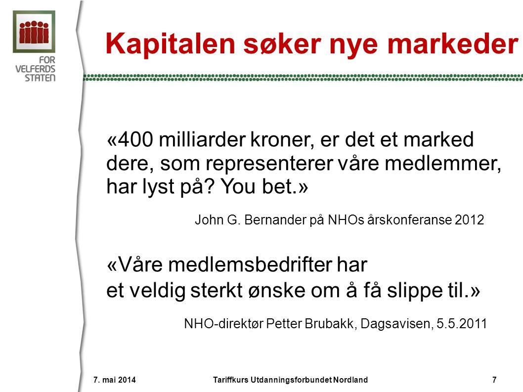 Offensiv fra NHO Service 7. mai 2014 8Tariffkurs Utdanningsforbundet Nordland