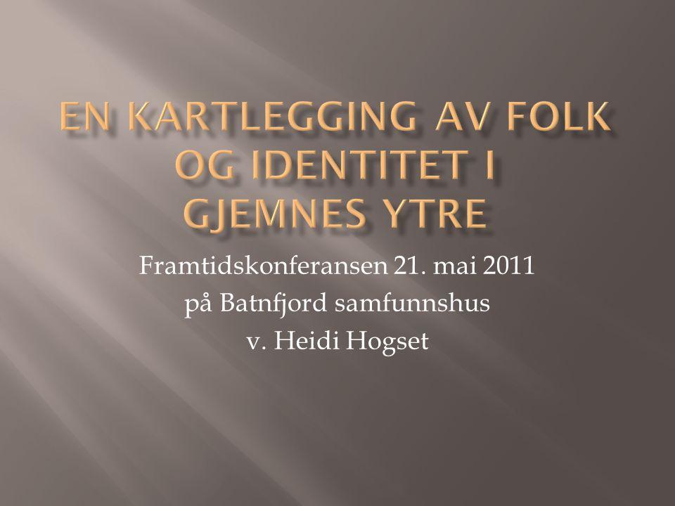 Framtidskonferansen 21. mai 2011 på Batnfjord samfunnshus v. Heidi Hogset