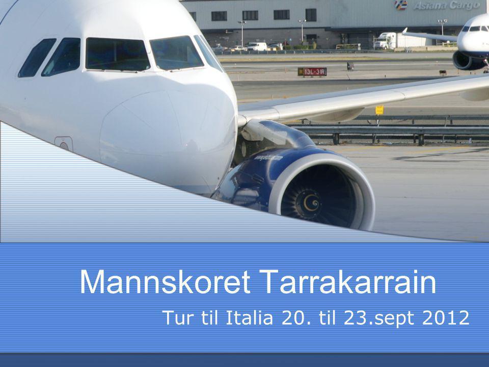 Tur til Italia •Avreise Kvernberget 20.sept kl 06:35 •Ankomst Malpensa/ Milano kl 12:10