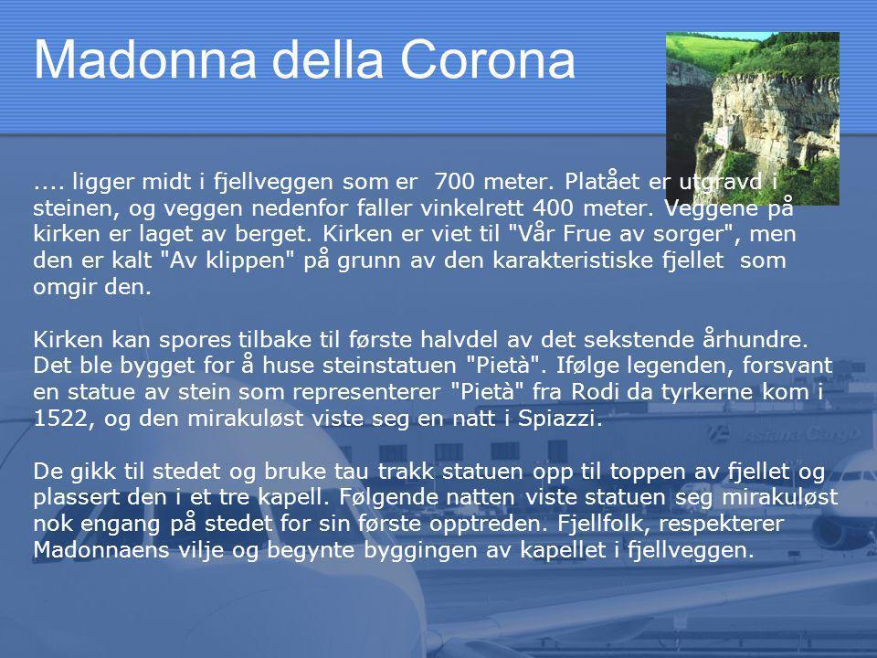 Madonna della Corona.... ligger midt i fjellveggen som er 700 meter.