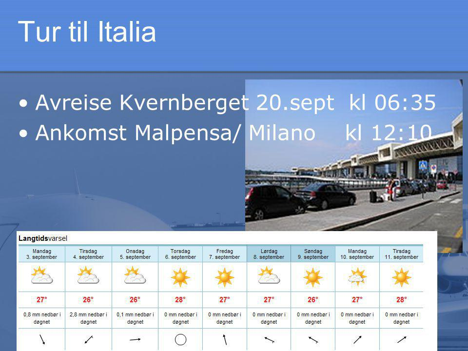Tur til Italia •Felleskjøring/ kompiskjøring til Kvernberget .