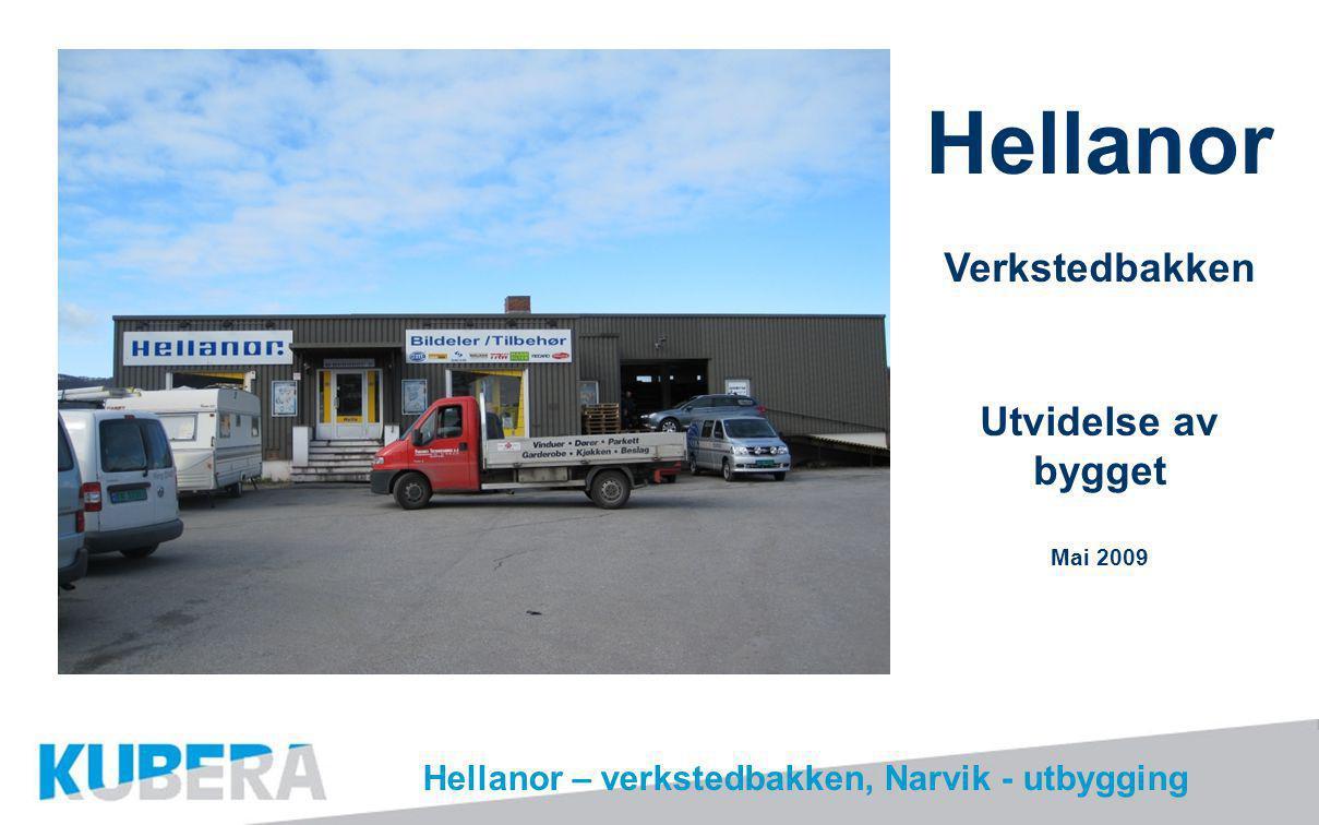Hellanor – verkstedbakken, Narvik - utbygging Hellanor Verkstedbakken Utvidelse av bygget Mai 2009