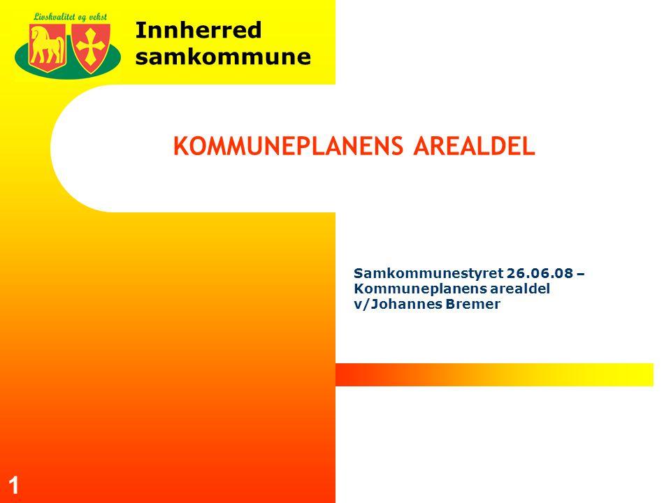 Innherred samkommune Samkommunestyret 26.06.08 – Kommuneplanens arealdel v/Johannes Bremer 1 KOMMUNEPLANENS AREALDEL