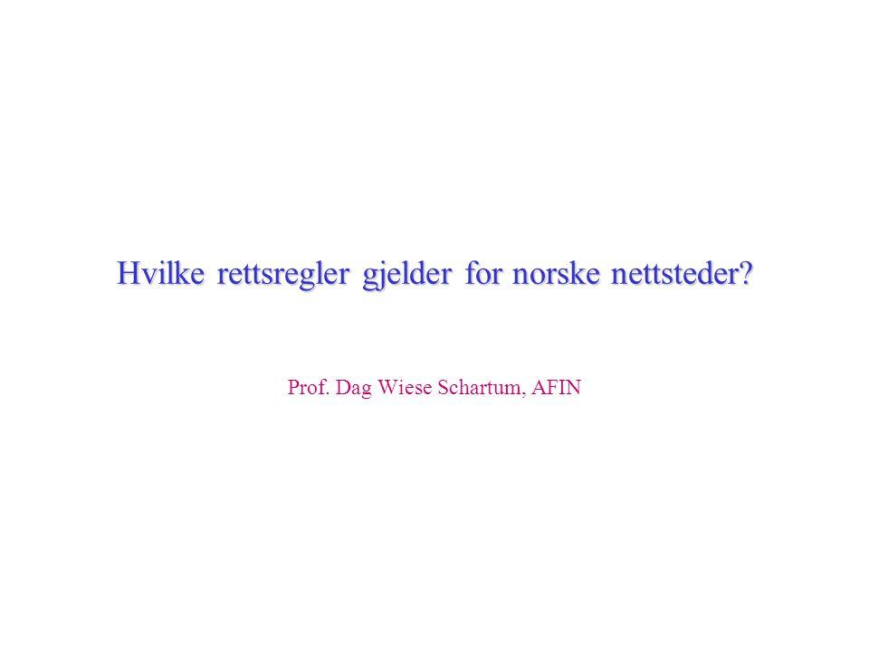 Hvilke rettsregler gjelder for norske nettsteder Prof. Dag Wiese Schartum, AFIN