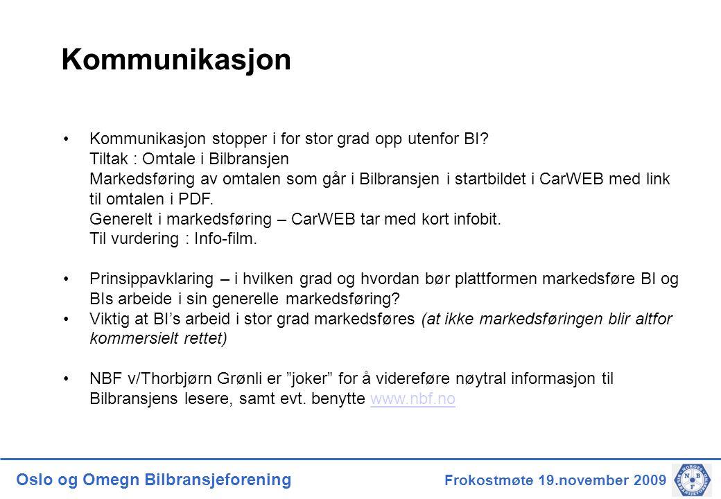 Oslo og Omegn Bilbransjeforening Frokostmøte 19.november 2009 Kommunikasjon •Kommunikasjon stopper i for stor grad opp utenfor BI.