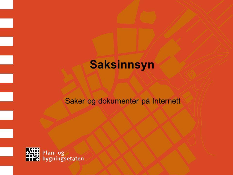 Saksinnsyn Saker og dokumenter på Internett