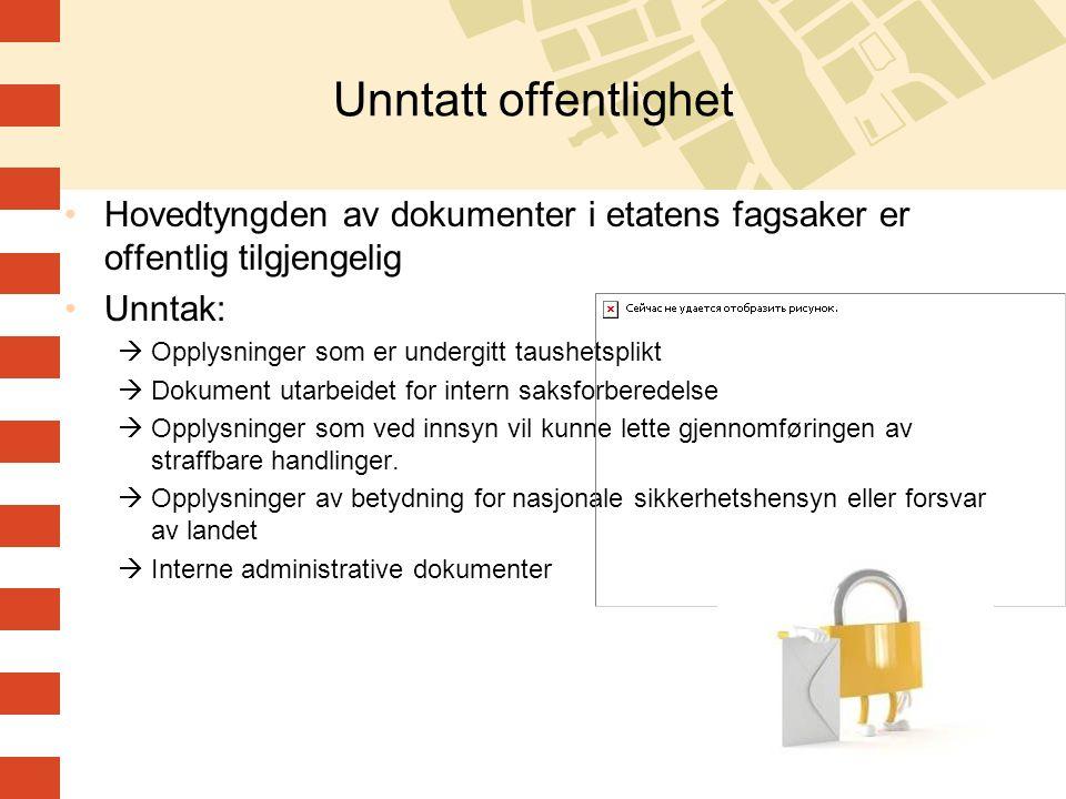 Unntatt offentlighet •Hovedtyngden av dokumenter i etatens fagsaker er offentlig tilgjengelig •Unntak:  Opplysninger som er undergitt taushetsplikt 
