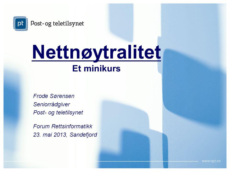 September 2009Network Neutrality – the Norwegian ApproachPage 1 Nettnøytralitet Et minikurs Frode Sørensen Seniorrådgiver Post- og teletilsynet Forum