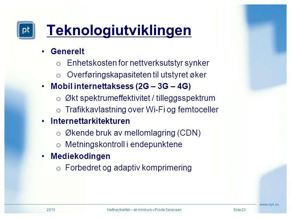 Teknologiutviklingen 2013Nettnøytralitet – et minikurs v/Frode SørensenSide 23 •Generelt o Enhetskosten for nettverksutstyr synker o Overføringskapasi