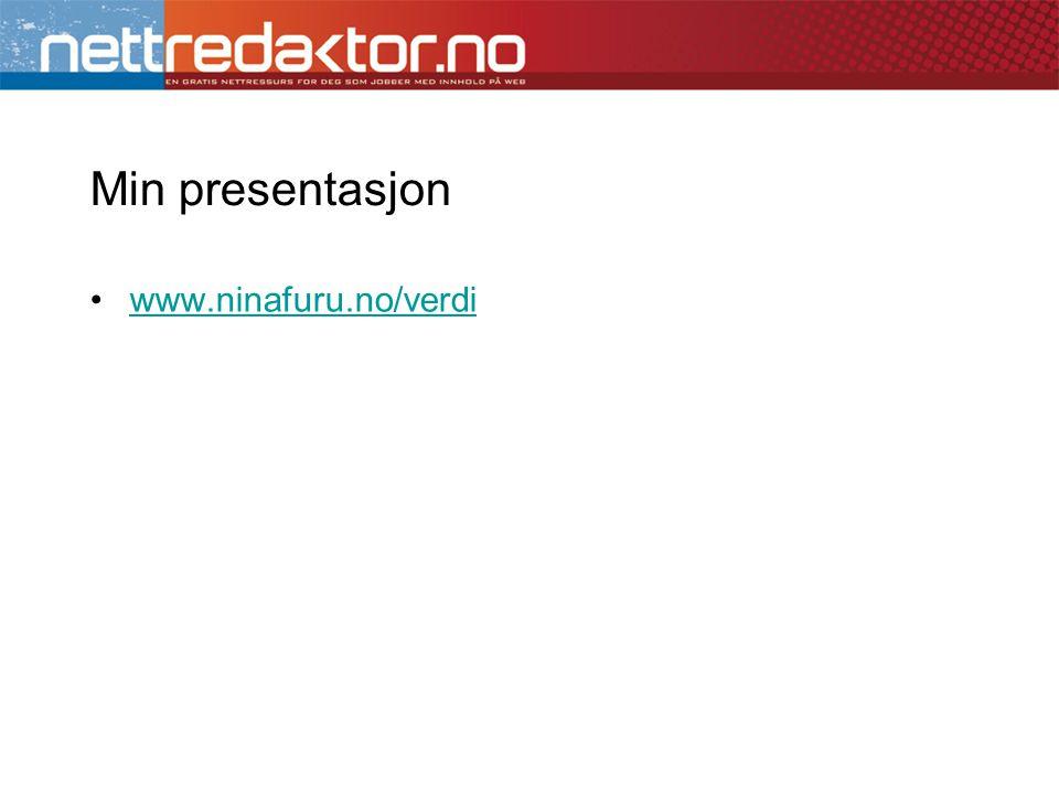 Min presentasjon •www.ninafuru.no/verdiwww.ninafuru.no/verdi