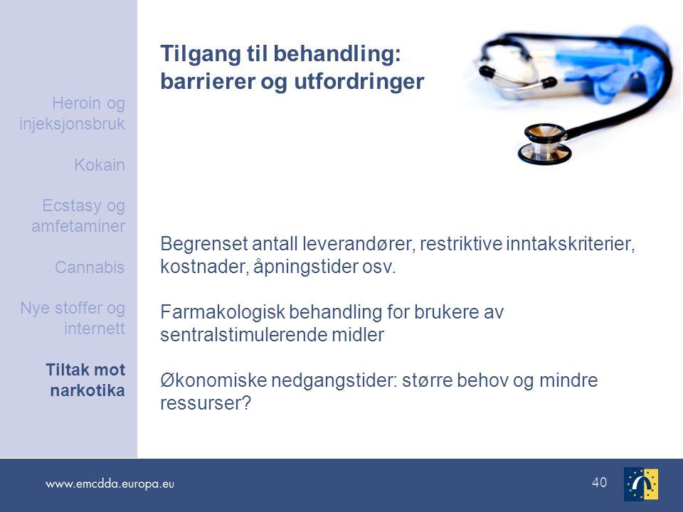 40 Tilgang til behandling: barrierer og utfordringer Begrenset antall leverandører, restriktive inntakskriterier, kostnader, åpningstider osv. Farmako
