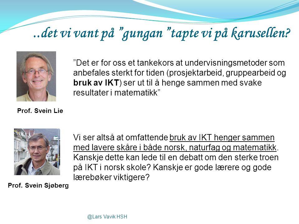 """@Lars Vavik HSH..det vi vant på """"gungan """"tapte vi på karusellen? """"Det er for oss et tankekors at undervisningsmetoder som anbefales sterkt for tiden ("""