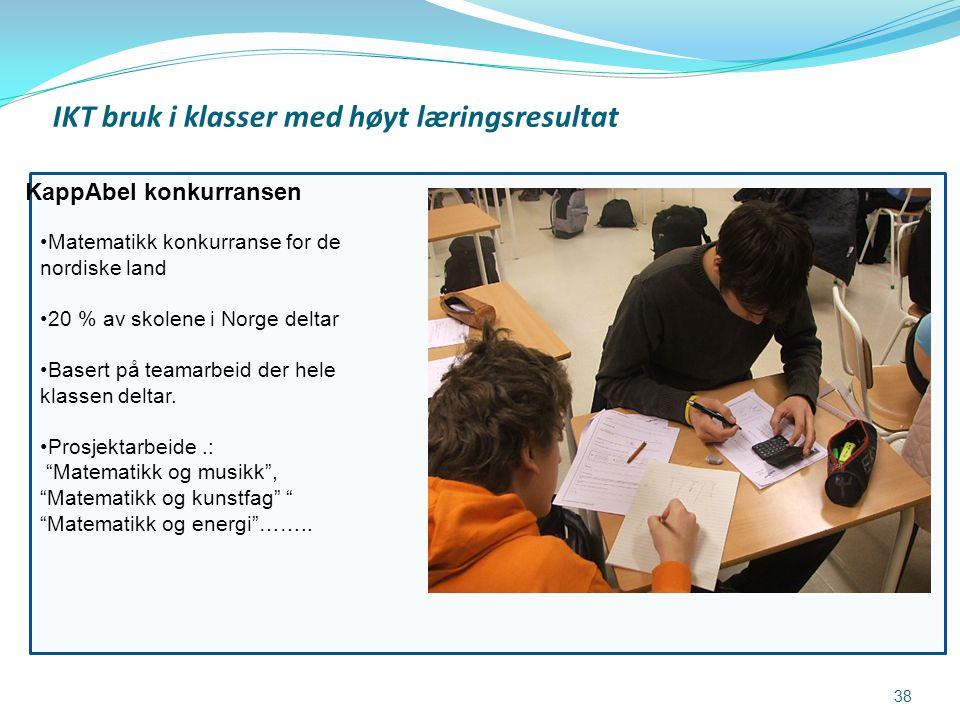 IKT bruk i klasser med høyt læringsresultat •Matematikk konkurranse for de nordiske land •20 % av skolene i Norge deltar •Basert på teamarbeid der hel