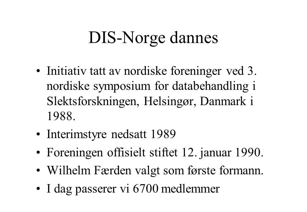 DIS-Norge dannes •Initiativ tatt av nordiske foreninger ved 3. nordiske symposium for databehandling i Slektsforskningen, Helsingør, Danmark i 1988. •