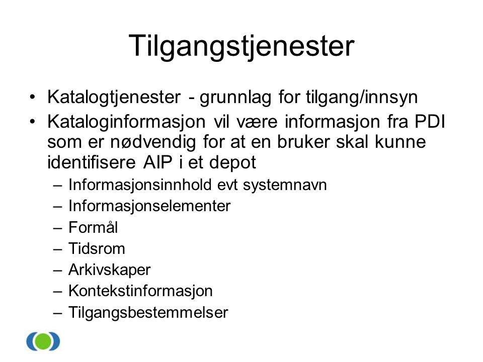 Tilgangstjenester •Katalogtjenester - grunnlag for tilgang/innsyn •Kataloginformasjon vil være informasjon fra PDI som er nødvendig for at en bruker s