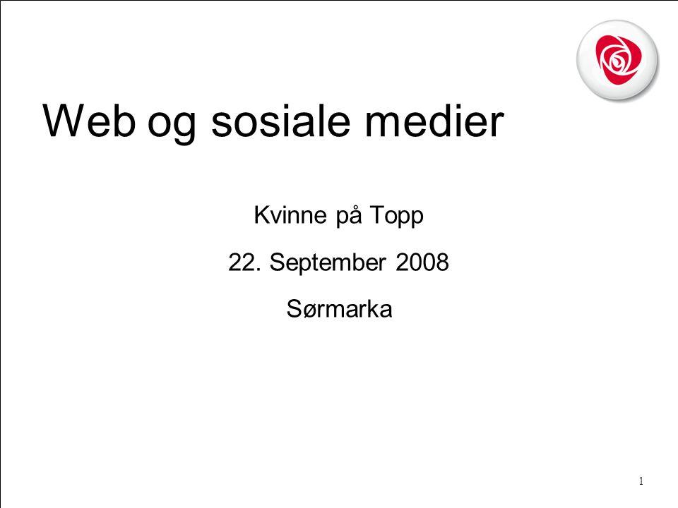 1 Web og sosiale medier Kvinne på Topp 22. September 2008 Sørmarka